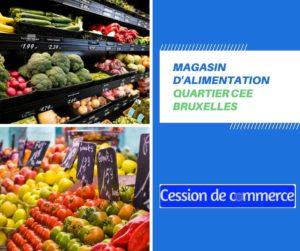 magasin d'alimentation à remettre Bruxelles